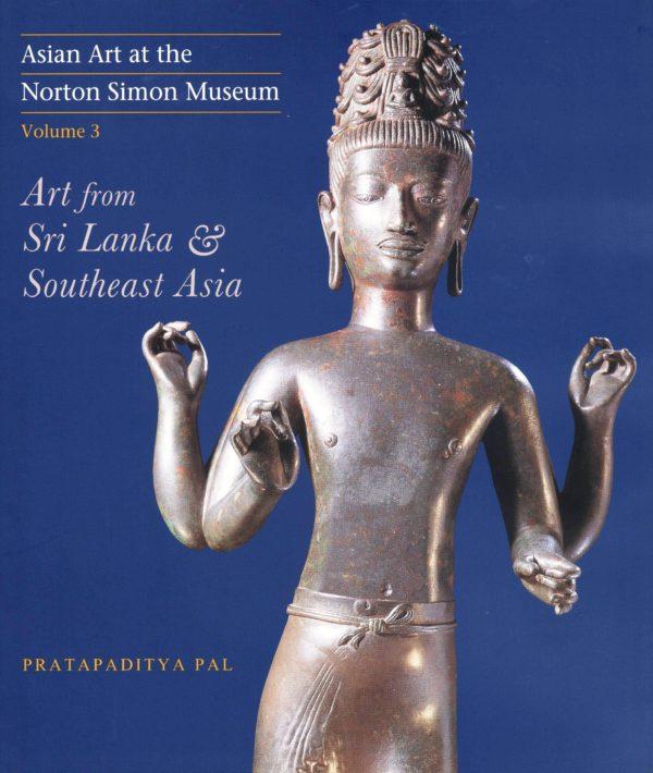 Asian Art at the Norton Simon Museum, Vol. 3: Sri Lanka & Southeast Asia-0