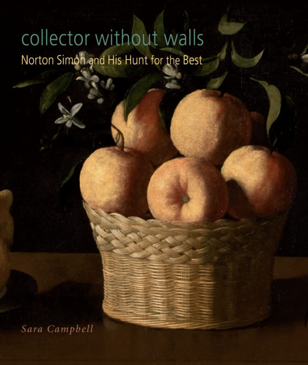 Collector Without Walls: Norton Simon and His Hunt for the Best-0