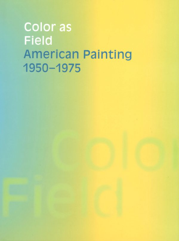 Color As Field: American Painting 1950-1975-0