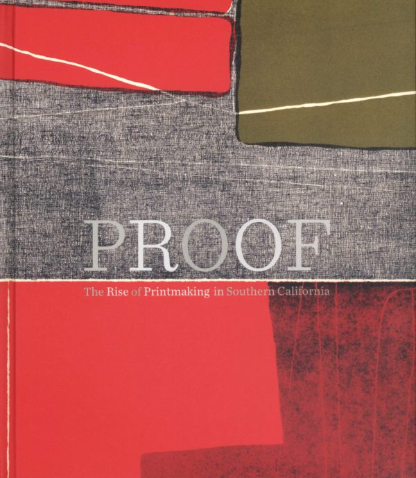 Proof: The Rise of Printmaking in Southern California-0