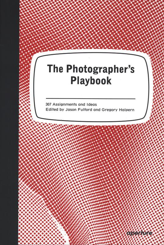 The Photographer's Playbook: 307 Assignments and Ideas-0