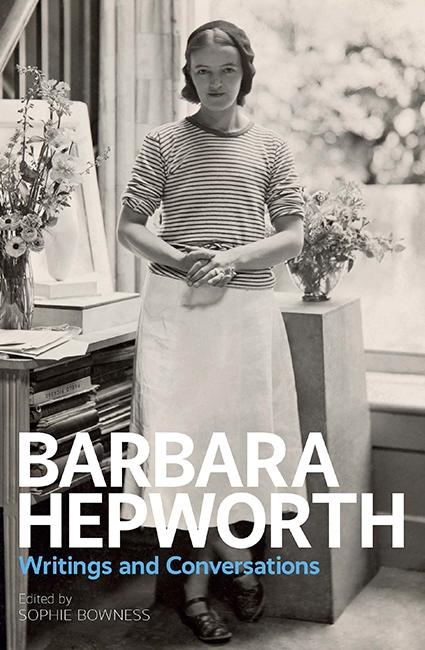 Barbara Hepworth: Writings and Conversations-0