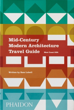 Mid-Century Modern Architecture Travel Guide (West Coast USA)-0