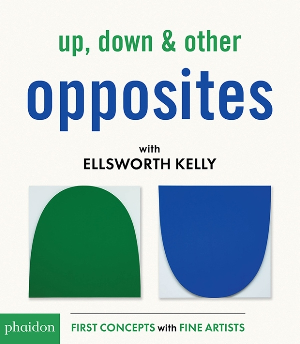Up, Down & Other Opposites with Ellsworth Kelly (Board Book)-0