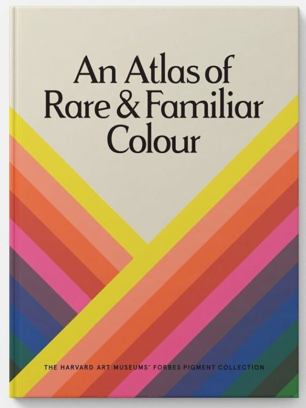 An Atlas of Rare & Familiar Colour: The Harvard Art Museums' Forbes Pigment Collection (Paperbound)-0