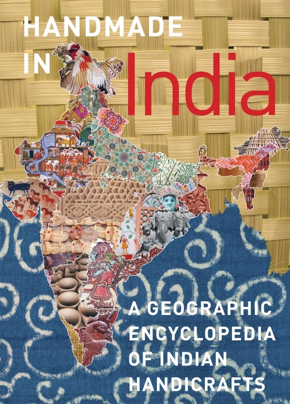 Handmade in India: A Geographic Encyclopedia of Indian Handicrafts-0